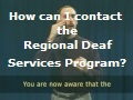 How can I contact the Regional Deaf Services Program?